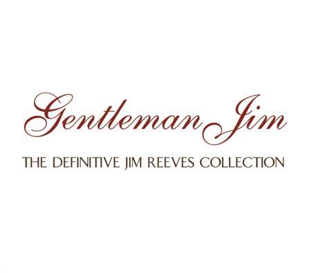 Jim Reeves - Gentleman Jim The Definitive Jim Reeves Collection [disc 1] - Zortam Music