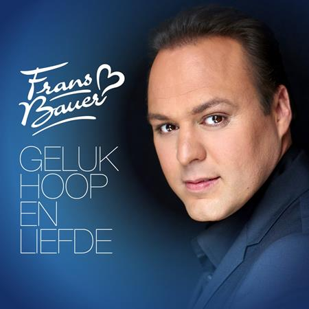 Frans Bauer - Geluk Hoop En Liefde - Zortam Music