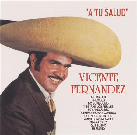 Vicente Fernandez - A Tu Salud - Zortam Music