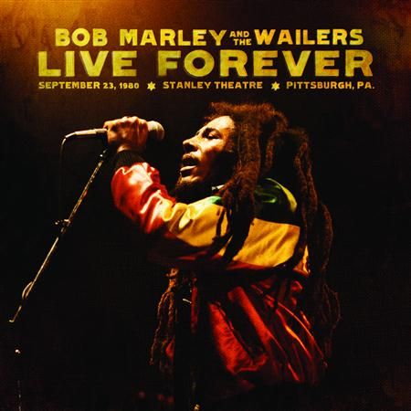Bob Marley & The Wailers - Live Forever The Stanley Theatre, Pittsburgh, Pa, September 23, 1980 [disc 2] [live] - Zortam Music