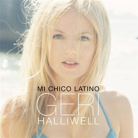 Geri Halliwell - Mi Chico Latino [Single #1] - Zortam Music