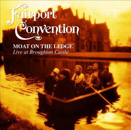 Fairport Convention - Moat On The Ledge - Zortam Music