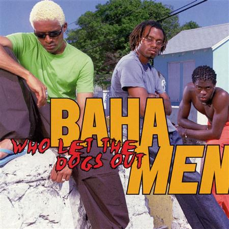Baha Men - Who Let The Dogs Out (Single) - Zortam Music