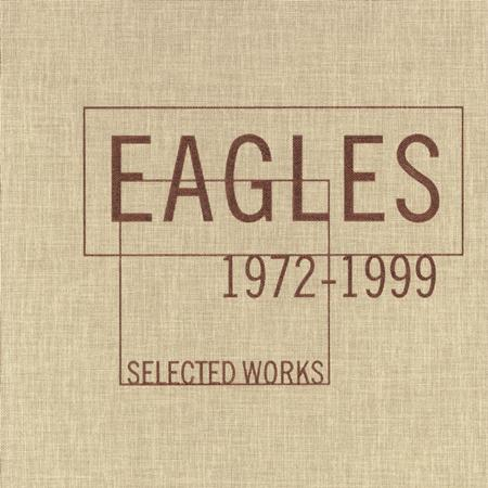 The Eagles - Selected Works 1972-1999: The - Lyrics2You