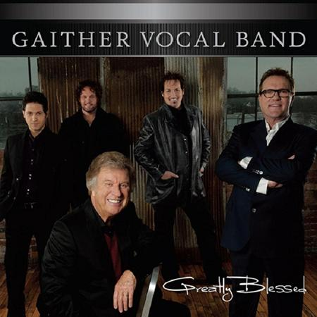 Gaither Vocal Band - Greatly Blessed - Zortam Music