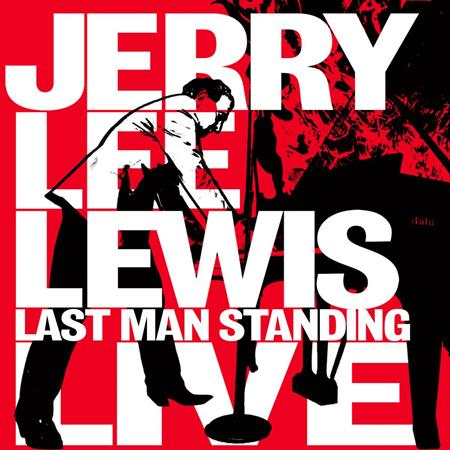 Jerry Lee Lewis - Last Man Standing - Live - Zortam Music