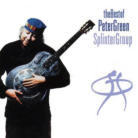 Peter Green Splinter Group - The Best - Peter Green Splinter Group - Zortam Music