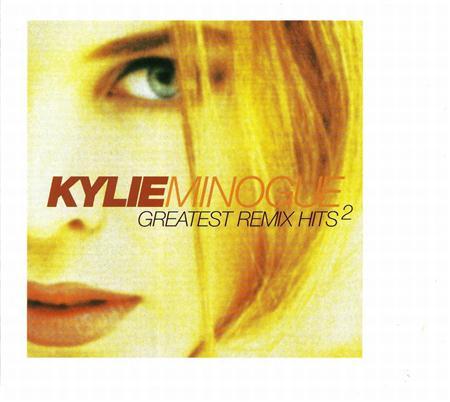 Kylie Minogue - Greatest Remix Hits Vol. 2 - Zortam Music