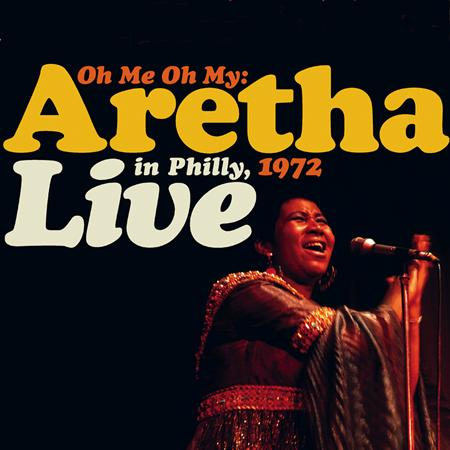 Aretha Franklin - Oh Me, Oh My Aretha Live In Philly, 1972 - Zortam Music