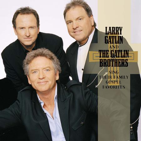 Larry Gatlin & The Gatlin Brothers - Sing Their Family Gospel Favorites - Zortam Music