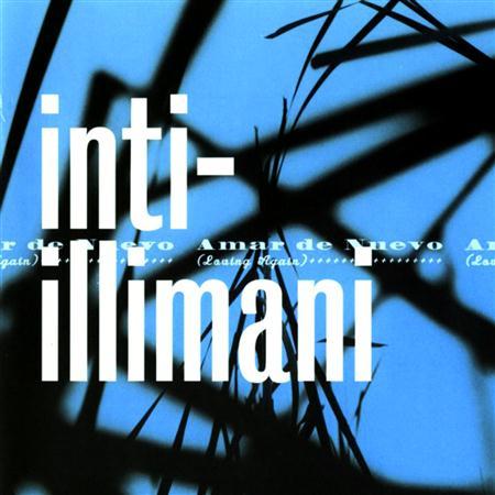 Inti-Illimani - Amar De Neuvo - Zortam Music