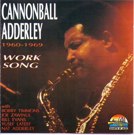 Cannonball Adderley - Work Song - Zortam Music