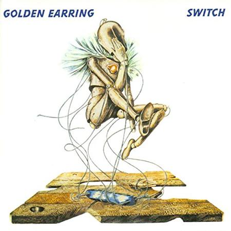 Golden Earring - The Switch