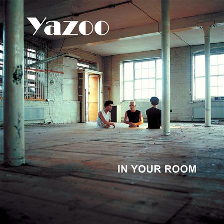 Yazoo - In Your Room B-Sides And Remixes - Zortam Music