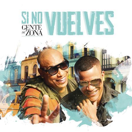 Gente De Zona - Si No Vuelves [Single] - Zortam Music