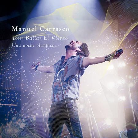 Manuel Carrasco - Tour Bailar El Viento (Una Noche Olmmpica / En Directo) - Zortam Music