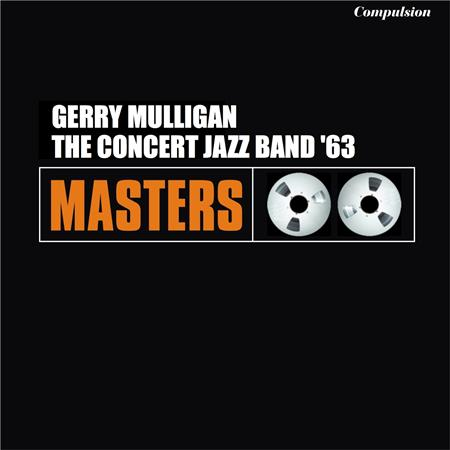 Gerry Mulligan - Gerry Mulligan The Concert Jazz Band