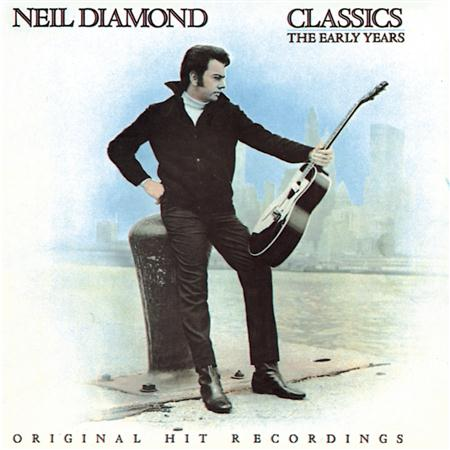 Neil Diamond - Neil Diamond Classics-The Early Years/the Jazz Singer/beautiful Noise - Zortam Music
