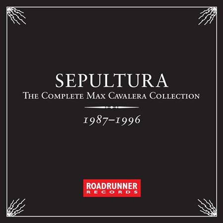 Sepultura - The Complete Max Cavalera Collection 1987 - 1996 - Zortam Music