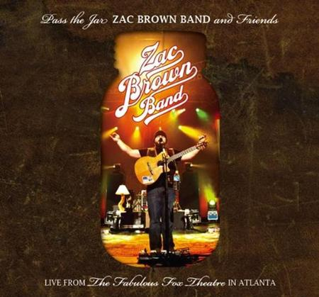 Zac Brown Band - Pass The Jar: Zac Brown Band And Friends Live From The Fabulous Fox Theatre In Atlanta [Disc 1] - Zortam Music