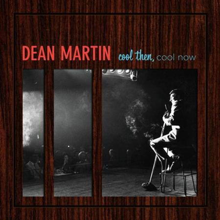 DEAN MARTIN - Cool Then, Cool Now [disc 2] - Zortam Music
