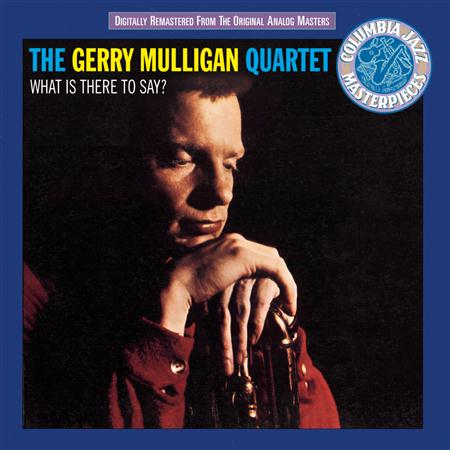 Gerry Mulligan - What Is There To Say - Zortam Music