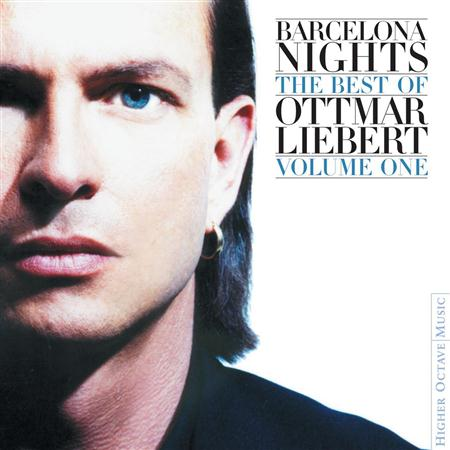 Ottmar Liebert - Barcelona Nights The Best Of Ottmar Liebert- Volume One - Zortam Music
