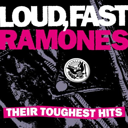 RAMONES - Loud, Fast, Ramones: Their Toughest Hits - Zortam Music