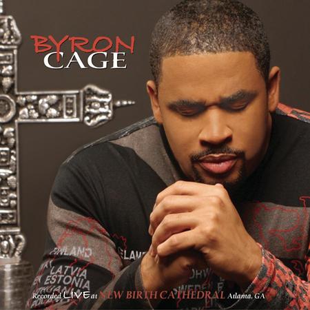 Byron Cage - Byron Cage: Recorded Live At New Birth Cathedral, Atlanta, GA - Zortam Music