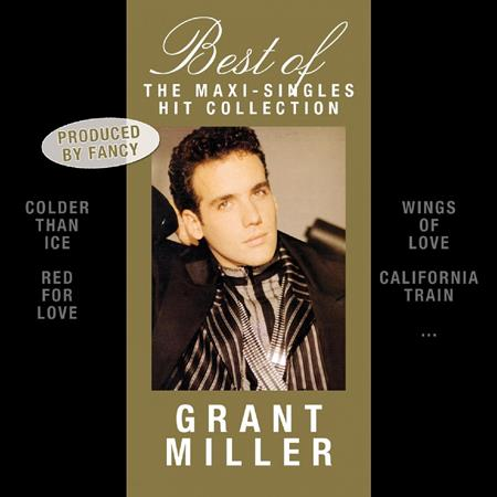 Grant Miller - Best Of - The Maxi-Singles Hit Collection - Zortam Music