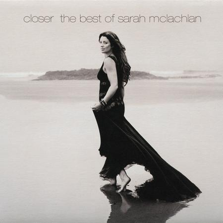 Sarah McLachlan - Closer - The Best Of Sarah McLachan - Zortam Music