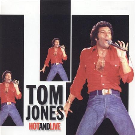 Tom Jones - Hot And Live [disc 1] - Zortam Music