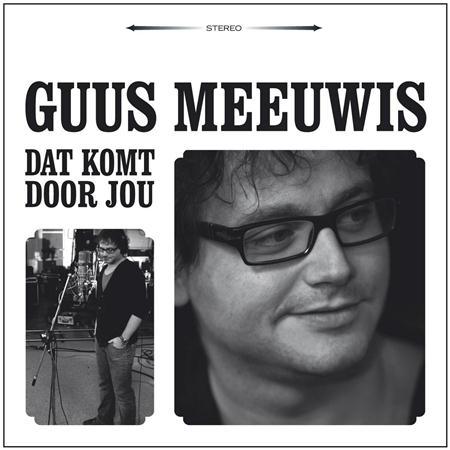 Guus Meeuwis - Dat komt door jou - Zortam Music