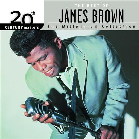 James Brown - The Best Of James Brown The Millennium Collection - Zortam Music