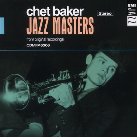 Chet Baker - Jazz Masters - Chet Baker - Zortam Music