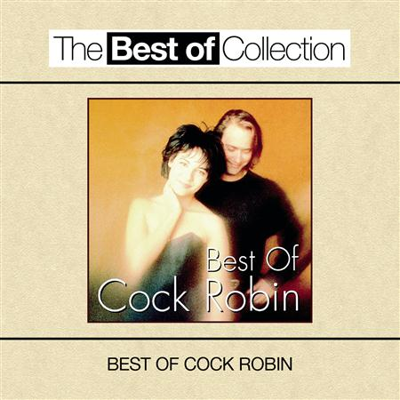 Cock Robin - The Best of Cock Robin - Lyrics2You