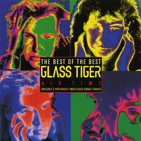 Glass Tiger - Air Time The Best Of Glass Tiger - Zortam Music