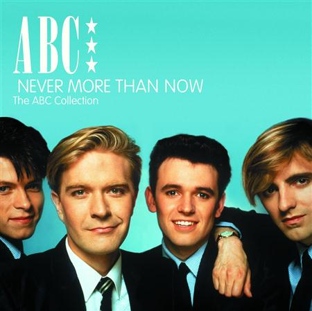 ABC - Never More Than Now - The ABC Collection - Zortam Music
