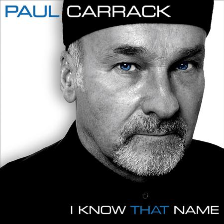 Paul Carrack - I Know That Name [UK] - Zortam Music