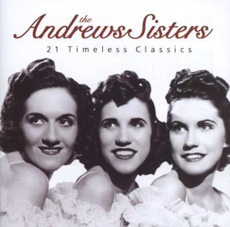 The Andrews Sisters - The Andrews Sisters - 21 Timeless Classics - Zortam Music