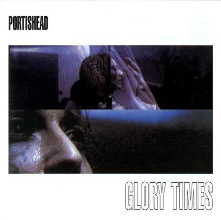 Portishead - Glory Times [Disc 2] - Zortam Music