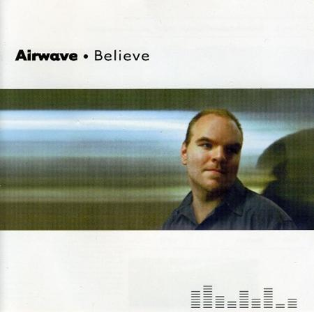 Airwave - Believe (Full Length Edition) - Zortam Music
