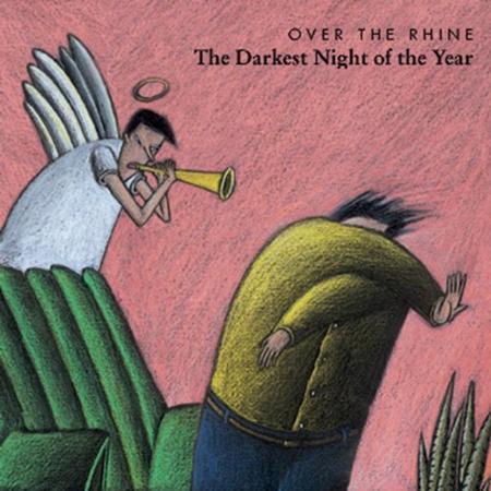 Over The Rhine - The Darkest Night Of The Year - Zortam Music