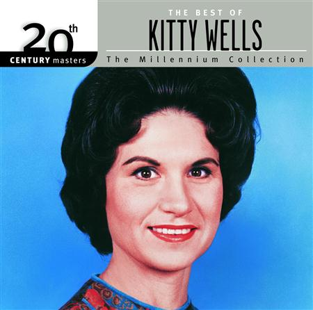 Kitty Wells - 20th Century Masters The Millennium Collection - The Best Of Kitty Wells - Zortam Music