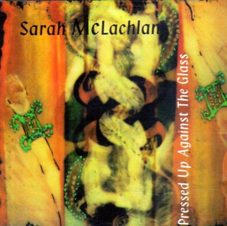Sarah McLachlan - 1995-Pressed Up Against The Glass - Zortam Music