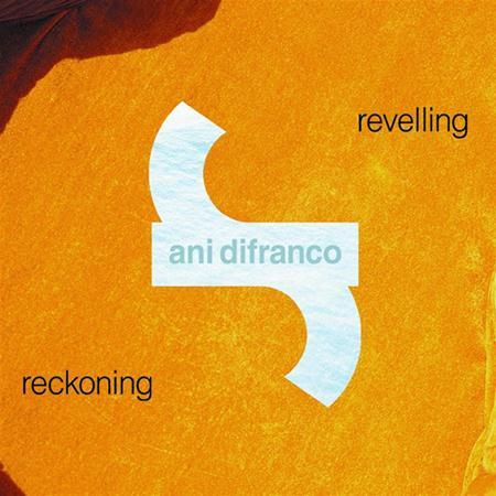 Ani Difranco - Revelling Reckoning [disc 2] - Zortam Music