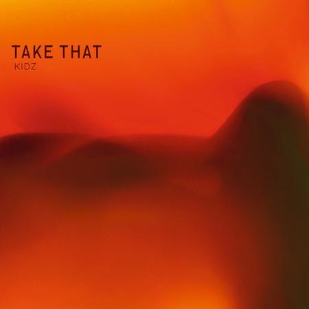 Take That - Kidz - Zortam Music