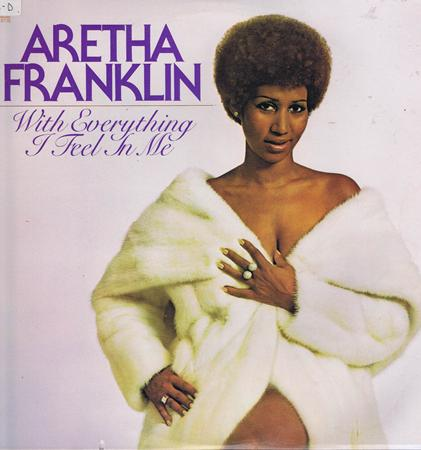 Aretha Franklin - With Everything I Feel In Me - Zortam Music