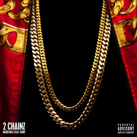 2 Chainz - Based On A T.R.U Story - Zortam Music