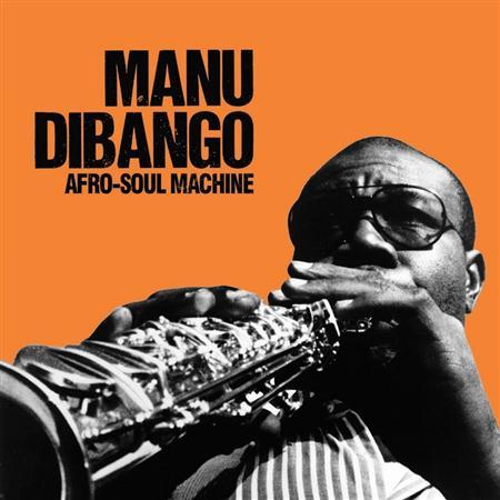Manu DiBango - Afro-Soul Machine - Zortam Music